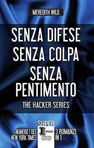 The hacker series: Senza difese-Senza colpa-Senza pentimento
