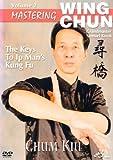 Mastering Wing Chun The Keys to Ip Man's Kung Fu Vol.2 - Chum Kiu