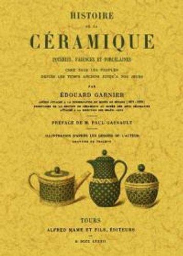 Histoire de la Céramique. Poteries, Faiences et Porcelaines