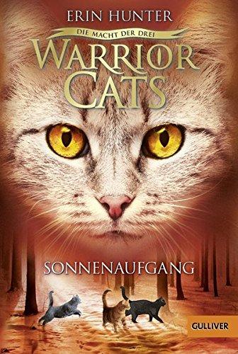 Warrior Cats - Die Macht der drei. Sonnenaufgang: III, Band 6 Iii Cat
