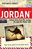 Live From Jordan: Letters Home from My Journey Through the Middle East
