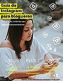Guia de Instagram para blogueros: Una guia de contenido para blogueros emprendedores (1 nº 6) (Spanish Edition)