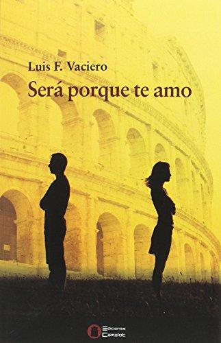 Descargar Libro Será porque te amo de Luís Fernández Vaciero