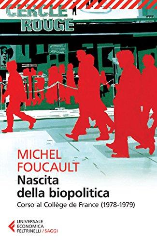 Nascita della biopolitica. Corso al Collge de France (1978-1979)