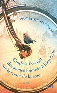 """Afficher """"Guide à l'usage des jeunes femmes à bicyclette sur la route de la soie"""""""