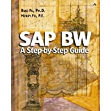 SAP BW: A Step-by-Step Guide: A Step-by-Step Guide by Biao Fu Ph.D. (2002-08-02)