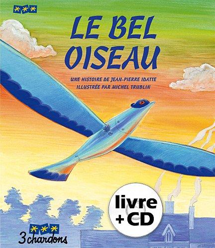 Le Bel Oiseau (Livre + CD) par Jean-Pierre Idatte