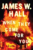When They Come for You (Harper McDaniel Book 1) by James W. Hall