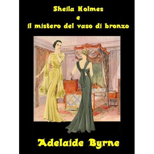 Sheila Holmes E Il Mistero Del Vaso Di Bronzo