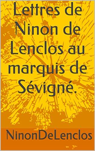 Lettres de Ninon de Lenclos au marquis de Svign.