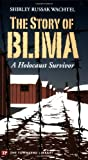 The Story of Blima: A Holocaust Survivor: Written by Shirley Russak Wachtel, 2005 Edition, Publisher: Townsend Press [Paperback]