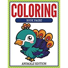 Coloring Book Pages Animals Edition: Coloring Books for Kids