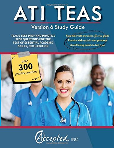 ATI TEAS Study Guide Version 6: TEAS 6 Test Prep and Practice Test Questions for the Test of Essential Academic Skills, Sixth Edition