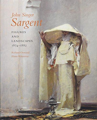 John Singer Sargent: Figures and Landscapes, 1874-1882; Complete Paintings: Volume IV: Figures and Landscapes 1874-1882 v. 4 (Paul Mellon Centre for Studies in British Art) por Richard Ormond