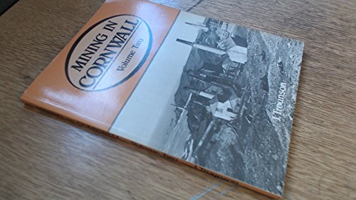 Mining in Cornwall 1850-1960: Volume Two