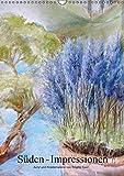 Süden - Impressionen, Acryl- und Kreidemalerei von Brigitte Kaul (Wandkalender 2016 DIN A3 hoch): Ausschnitte von Original Bildern mit Acryl ,Öl und Kreide gemalt. (Planer, 14 Seiten) (CALVENDO Kunst) - Brigitte Kaul