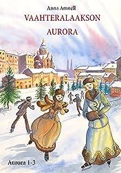 Vaahteralaakson Aurora (Finnish Edition)