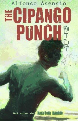 Cipango Punch: Kakutogi Kraze Libro Dos: Volume 2 by Alfonso Asensio (2016-03-01)