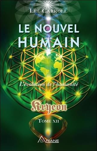 Kryeon : Tome 12, Le nouvel humain. L'évolution de l'humanité