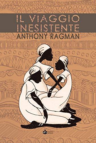 Il viaggio inesistente (Italian Edition) eBook: Anthony Ragman ...