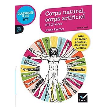Corps naturel, corps artificiel : anthologie 2017-2019 pour l'épreuve de culture générale et expression au BTS