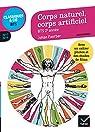 Corps naturel, corps artificiel : anthologie 2017-2019 pour l'épreuve de culture générale et expression au BTS par Faerber