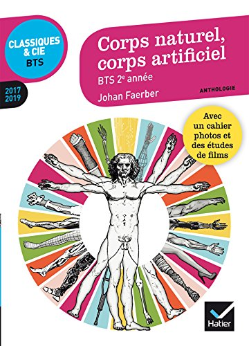 Corps naturel, corps artificiel : anthologie 2017-2019 pour lpreuve de culture gnrale et expression au BTS