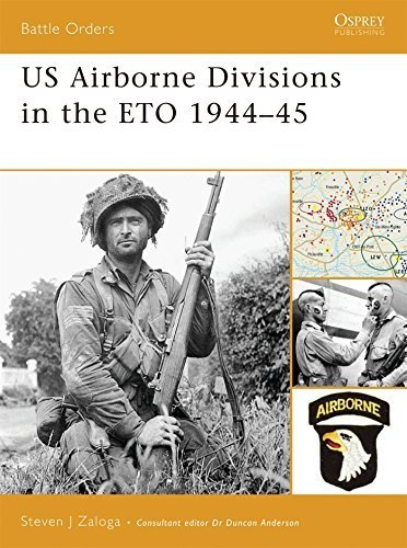 US Airborne Divisions in the ETO 1944-45 (Battle Orders) by Steven J. Zaloga (2007-03-27)