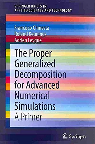 [(The Proper Generalized Decomposition for Advanced Numerical Simulations : A Primer)] [By (author) Francisco Chinesta ] published on (October, 2013)