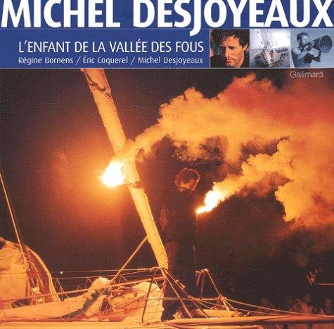 Michel Desjoyaux l'enfant de la vallée des fous