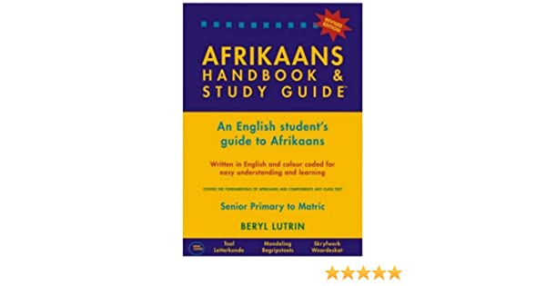 Afrikaans handbook and study guide an english students guide to afrikaans handbook and study guide an english students guide to afrikaans amazon beryl lutrin 9780620325844 books fandeluxe Images