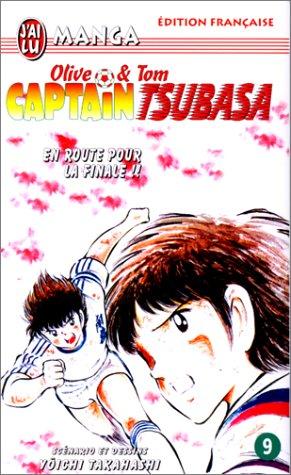 Captain Tsubasa, tome 9 : En route pour la finale ! !