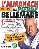 L'Almanach de pierre bellemare - Pour que chaque jour soit un bon jour - Albin Michel - 19/11/2003