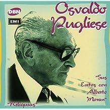 Sus Exitos Con Alberto Moran by Osvaldo Pugliese (2000-11-15)