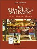 Telecharger Livres DE SHAOLIN A WUDANG Les arts martiaux chinois (PDF,EPUB,MOBI) gratuits en Francaise