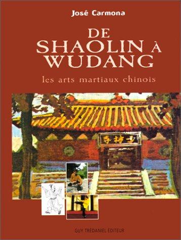 Descargar Libro DE SHAOLIN A WUDANG. Les arts martiaux chinois de José Carmona