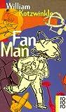 Buchinformationen und Rezensionen zu Fan Man von William Kotzwinkle