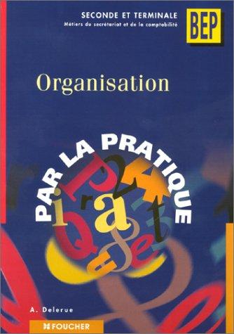 Organisation par la pratique (seconde et terminale)