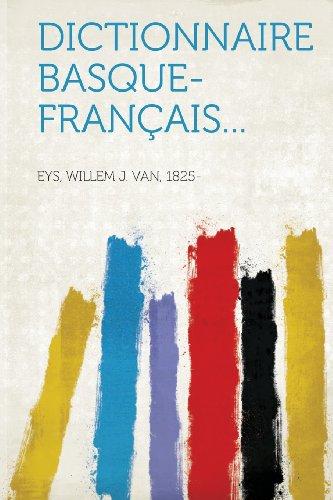 Dictionnaire basque-français... par Eys Willem J. van 1825-
