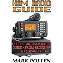 Ham Radio Guide Quick Start Ham Radio Guide- From Beginner To Advanced: (Ham Radio Study Guide, Dummy Load Ham Radio) (Home Ham Radio, Ham Radio Book) (English Edition)