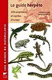 Le guide herpéto - 199 amphibiens et reptiles d'Europe