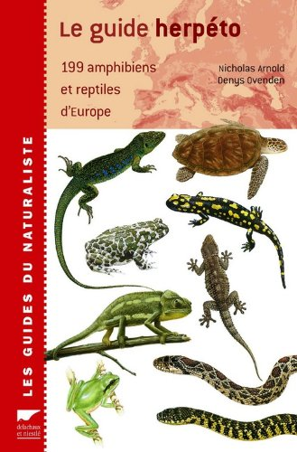 Le guide herpto : 199 amphibiens et reptiles d'Europe