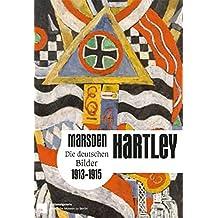 Marsden Hartley. Die deutschen Bilder 1913-1915: Neue Nationalgalerie, Berlin