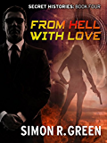 From Hell with Love: Secret History Book 4 (Secret Histories)