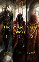 The Sage Saga Bundle # 1 (Includes the three epic fantasy novels: The Last of the Sages, The Dark Kingdom, and Hail to the Queen) (English Edition)