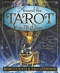 Around the Tarot in 78 Days: A Personal Journey Through the Cards by Marcus Katz (2012-06-15)