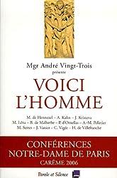 Voici l'homme : Conférences de Carême à Notre-Dame de Paris