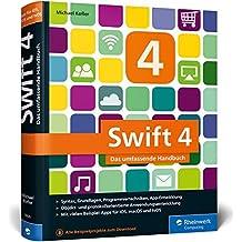 Swift 4: Das umfassende Praxisbuch. Apps entwickeln für iOS, macOS und Apple TV. Ideal für Umsteiger von Objective-C