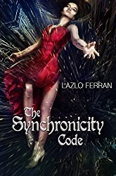 The Synchronicity Code: An Ex Secret Agent Paranormal Investigator Thriller (Ordo Lupus and the Blood Moon Prophecy Book 4) (English Edition)
