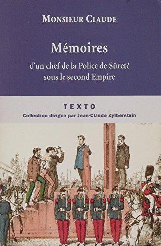 Memoires de monsieur claude, chef de la police de sureté sous le Second Empire par Monsieur Claude